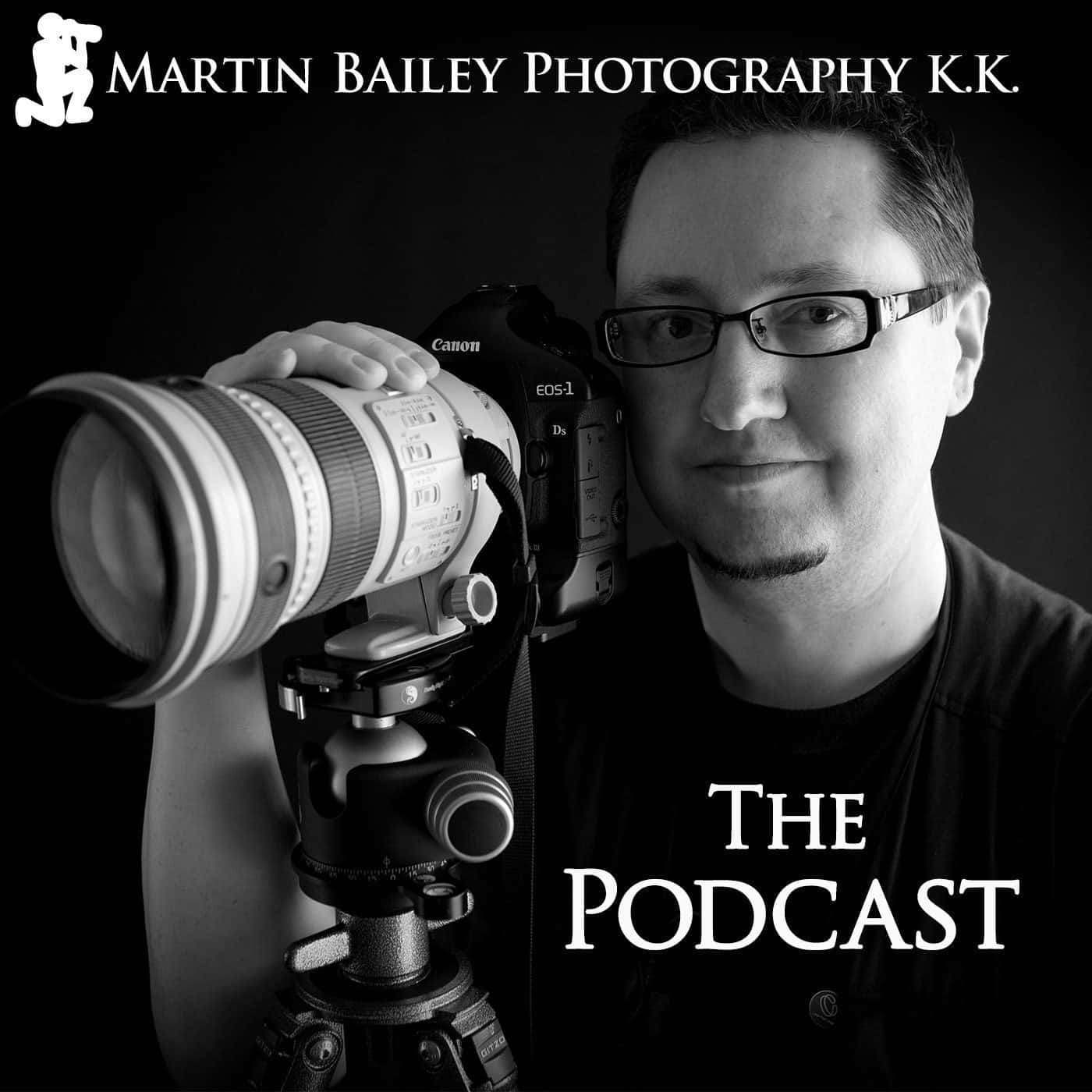 Martin Bailey Photography Podcast