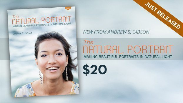 The Natural Portrait by Andrew S. Gibson - Craft & Vision