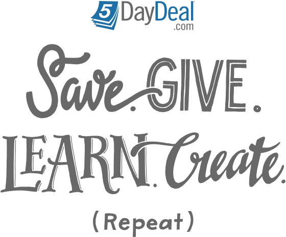 5DayDeal Save Give Learn Create Repeat