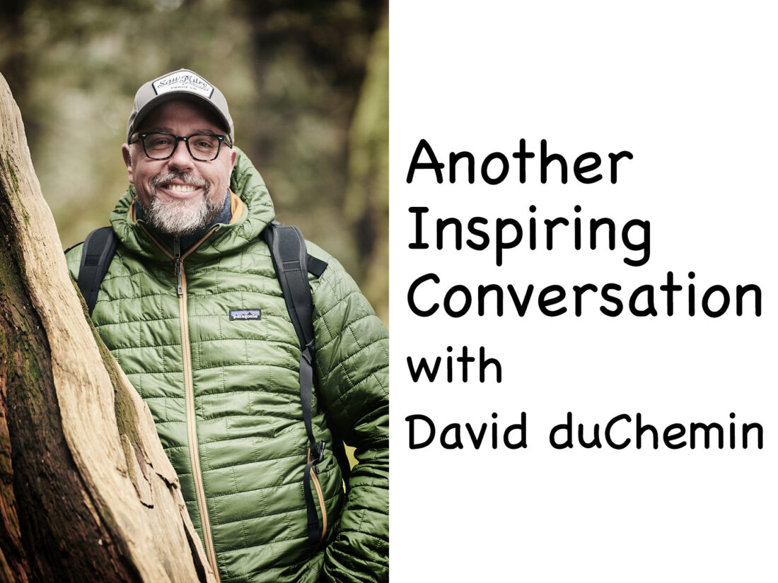 Another Inspiring Conversation with David duChemin
